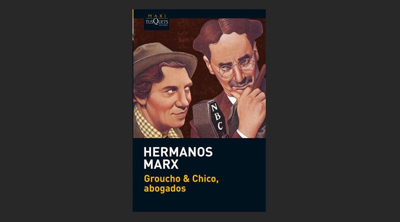 """Imagen de la portada del libro """"Groucho & Chico, Abogados"""" que desde una perspectiva cómica trata las disparatadas gestiones de una firma de abogados, interpretados por los Marx Brothers."""